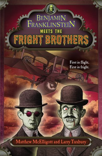 Benjamin Franklinstein Meets the Fright Brothers, Larry David Tuxbury, Matthew McElligott