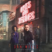Ones and Zeroes Audiobook by Dan Wells Narrated by Roxanne Hernandez