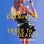 Three to Get Deadly (       ABRIDGED) by Janet Evanovich Narrated by Lorelei King