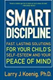 img - for Smart Discipline(R): Fast, Lasting Solutions for Your Child's Self-Esteem and Your Peace of Mind book / textbook / text book