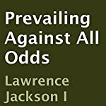 Prevailing Against All Odds | Lawrence Jackson