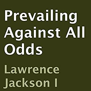 Prevailing Against All Odds Audiobook