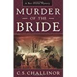 Murder of the Bride (A Rex Graves Mystery) ~ C. S. Challinor