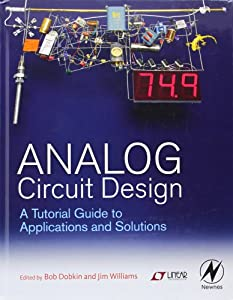 Analog Circuit Design: A Tutorial Guide to Applications and Solutions from Newnes
