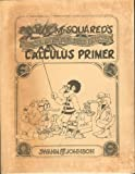 Professor E. McSquared's Original, Fantastic and Highly Edifying Calculus Primer (0913232173) by Howard Swann