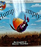 Humpty Dumpty (Mother Goose Retold) by David…