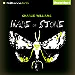 Made of Stone: Mangel, Book 5 (       UNABRIDGED) by Charlie Williams Narrated by James Clamp