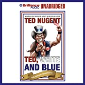 Ted, White, and Blue: The Nugent Manifesto | [Ted Nugent]
