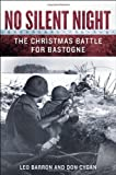 No Silent Night: The Christmas Battle for Bastogne by Barron, Leo, Cygan, Don (2012) Hardcover