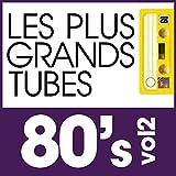 Les Plus Grands Tubes Années 80'S Vol 2