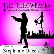 The Throwbacks: The Scotland Yard Exchange Program | [Stephanie Queen]