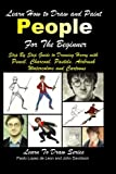 img - for Learn How to Draw and Paint People For the Beginner - Step By Step Guide to Drawing Harry with Pencil, Charcoal, Pastels, Airbrush Watercolors and Cartoons book / textbook / text book