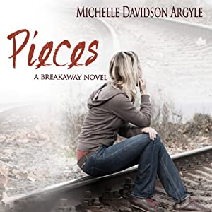 Pieces: A Breakaway Novel, Book 2 | [Michelle Davidson Argyle]