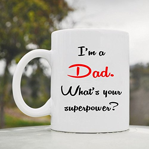 I'M A Dad. What'S Your Superpower? Cute Funny 11Oz Ceramic Coffee Mug Cup