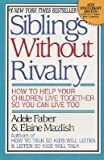 Siblings Without Rivalry�� [SIBLINGS W/O RIVALRY ANNIV -OS] [Paperback]