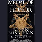 Medal of Honor: Profiles of America's Military Heroes from the Civil War to the Present | Allen Mikaelian,Mike Wallace