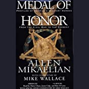 Medal of Honor: Profiles of America's Military Heroes from the Civil War to the Present | [Allen Mikaelian, Mike Wallace]