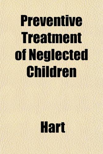 Preventive Treatment of Neglected Children