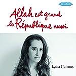 Allah est grand, la République aussi | Lydia Guirous