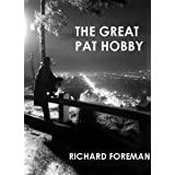 The Great Pat Hobbyby Richard Foreman