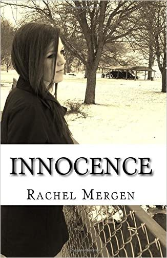 Innocence (The Chronicles of Elisabeth Foster) (Volume 3) written by Rachel M Mergen
