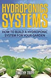 Hydroponics Systems: How to Build a Hydroponic System For Your Garden