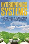 Hydroponics Systems: How to Build a H...