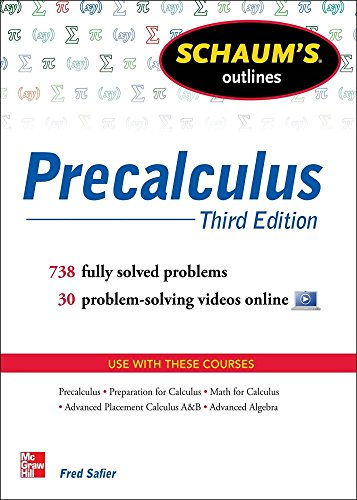 Schaum's Outline of Precalculus, 3rd Edition: 738 Solved Problems + 30 Videos (Schaum's Outline Series)