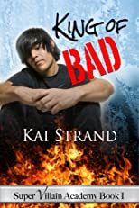 King Of Bad [Super Villian Academy Book 1]