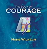 The Book of Courage (0764159585) by Wilhelm, Hans