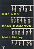 img - for Que nos hace humanos (Spanish Edition) book / textbook / text book