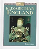 Elizabethan England (Cultures of the Past) (0761402691) by Ashby, Ruth