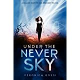 Under the Never Sky ~ Veronica Rossi