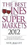 Ned Halley The Best Wines in the Supermarkets 2012: My Top Wines Selected for Character and Style