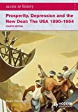 Access to History: Prosperity, Depression and the New Deal: The USA 1890-1954 4th Ed