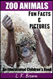 Zoo Animals: Fun Facts and Pictures: An Educational Children s Book (Nature s Amazing Animals and Creatures)