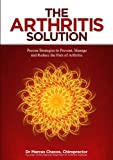 The Arthritis Solution: Proven Strategies to Prevent, Manage and Reduce the Pain of Arthritis