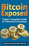 img - for Bitcoin Exposed: Today's Complete Guide to Tomorrow's Currency book / textbook / text book