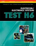 ASE Transit Bus Technician Certification H6: Electrical/Electronic Systems (Ase Test Preparation) - 1418049999
