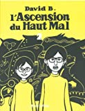 L'Ascension Du Haut Mal: L'Ascension Du Haut Mal 2 (French Edition) (2909020843) by David B.