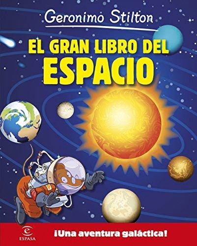 El gran libro del espacio de Geronimo Stilton: ¡Una aventura galáctica!