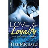 Love & Loyaltyby Tere Michaels