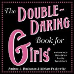 The Double-Daring Book for Girls | Andrea J. Buchanan,Miriam Peskowitz