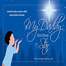 My Daddy Sits Upon a Star (       UNABRIDGED) by Claire Grainger-Valvanov Narrated by Chuck Ithor Raagas