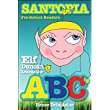 Elf Duncan Learns the ABC's (Santopia Pre-School Readers)