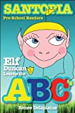 Elf Duncan Learns the ABCs (Santopia Pre-School Readers)