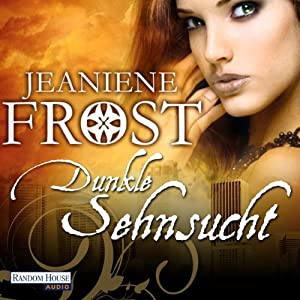 Dunkle Sehnsucht (Night Huntress 5) Hörbuch