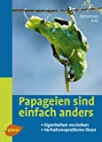 Papageien sind einfach anders (3800155575) by Rosemary Low