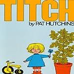 Titch | Pat Hutchins