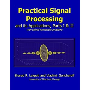 Practical Signal Processing and its Applications, Parts I & II: with solved homework problems
